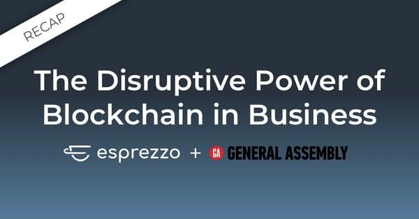 Disruptive Power of Blockchain in Biz Recap